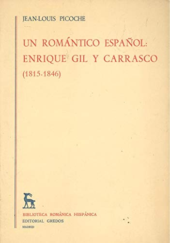 9788424907518: Un romántico español : Enrique Gil y Carrasco, 18151846 (Biblioteca románica hispánica. II. Estudios y ensayos)
