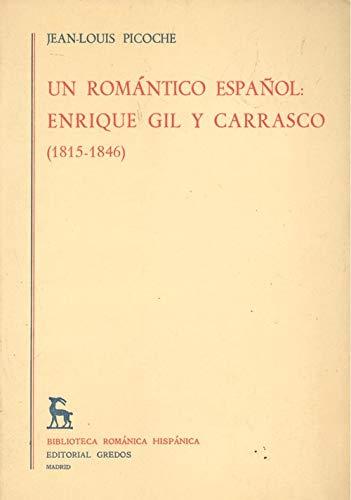 9788424907518: Un romántico español: Enrique Gil y Carrasco (1815-1846) (Biblioteca románica hispánica : II, Estudios y ensayos ; 275) (Spanish Edition)