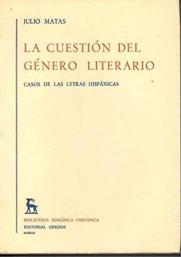 LA CUESTION DEL GENERO LITERARIO. CASOS DE LAS LETRAS HISPANICAS: MATAS, J.