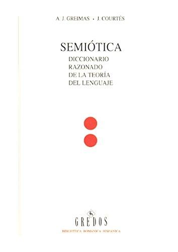 9788424908515: Semiotica/ Semiotics: Diccionario Razonado De La Teoria Del Lenguaje (Biblioteca Romanica Hispanica/ Roman Hispanic Library) (Spanish Edition)