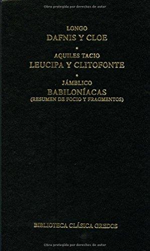 Dafnis y Cloe & Leucipa y Clitofonte: Aquiles, Tacio; Jamblico;