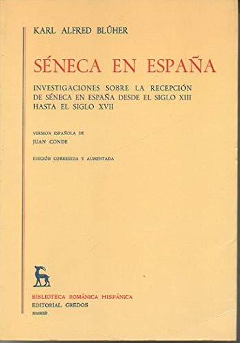 9788424909017: Séneca En España : Investigaciones sobre la recepción de Séneca en España desde el siglo XIII hasta el siglo XVII [Seneca; Espana] (Biblioteca Románica Hispánica : II Estudios y Ensayos, 329)
