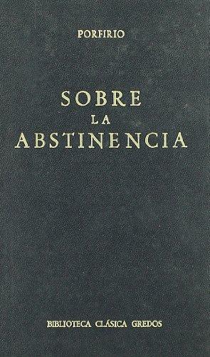 9788424909307: Sobre la abstinencia / On Abstinence (Biblioteca Clasica Gredos) (Spanish Edition)
