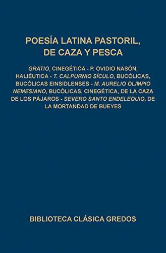 POESÍA LATINA PASTORIL, DE CAZA Y PESCA: OVIDIO, CALPURNIO SÍCULO - NEMESIANO -; GRATIO