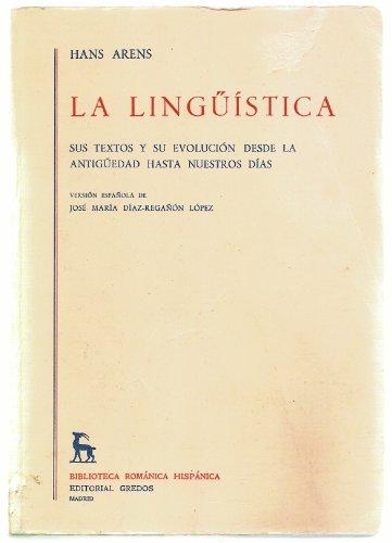 La Linguistica: Sus textos y su evolucion: Hans Arens