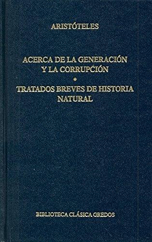 9788424912420: Acerca generacion y corrupcion tratados (B. CLÁSICA GREDOS)