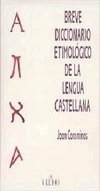 9788424913328: Breve Diccionario Etimologico de la Lengua Castellana (Cappelens Kart) (Spanish Edition)