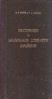 Diccionario De Seudonimos Literarios Espanoles.: Rogers, P. P. And F. A. Lapuente.