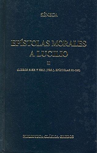 9788424913984: Epistolas morales a lucilio vol. 2 (libr: Libros X - XX y XII, epístolas 81 - 125 (B. CLÁSICA GREDOS)
