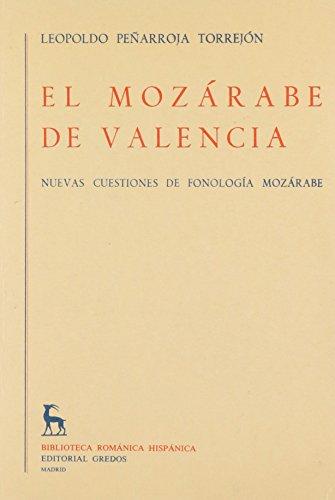 9788424914189: Mozarabe de Valencia, el (Biblioteca románica hispánica. 1. Tratados y monografías)