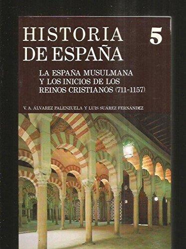 9788424914530: La Espana musulmana y los inicios de los reinos cristianos, 711-1157 (Historia de Espana) (Spanish Edition)