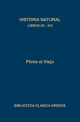 9788424915254: Historia natural. Libros XII - XVI (B. CLÁSICA GREDOS)