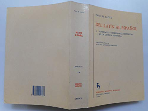 del Latin Al Espaol - Fonologia y Morfologia (Biblioteca Romanica Hispanica) (Spanish Edition): ...