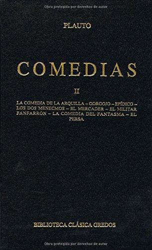 9788424918019: Comedias (plauto) vol. 2: La comedia de la arquilla; Gorgojo; Epídico; Los dos memecmos; El mercader; El militar fanfarrón; La comedia del fantasma; El persa (B. CLÁSICA GREDOS)