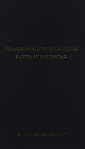 9788424918071: Paradoxografos griegos / Greek Paradoxographic: Rarezas Y Maravillas (Spanish Edition)