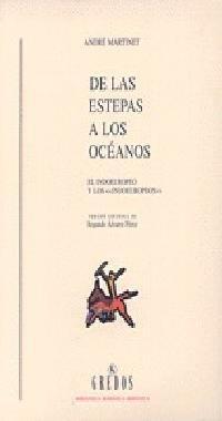 9788424918644: De estepas a oceanos (el indoeuropeo y i: El indoeuropeo y losIndoeuropeos (VARIOS GREDOS)