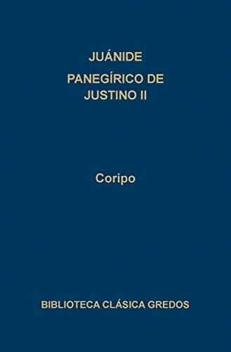 9788424918743: Juanide panegirico justino ii (B. CLÁSICA GREDOS)