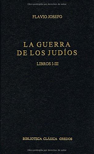 9788424918866: La guerra de los Judios/ The War of the Jews: Libros I-III (Biblioteca Clasica Gredos/ Gredos Classic Library) (Spanish Edition)