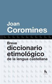 9788424920401: Breve diccionario etimologico de la lengua castellana (DICCIONARIOS)