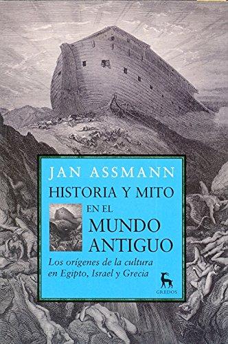 HISTORIA Y MITO EN EL MUNDO ANTIGUO: ASSMANN, Jan