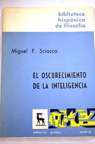9788424922092: OSCURECIMIENTO DE LA INTELIGENCIA, EL
