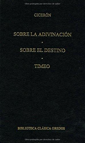 9788424922498: Sobre La Adivinacion - Sobre El Destino - Timeo (Spanish Edition)