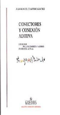9788424923310: Conectores y conexion aditiva / Connectors and Additive Connection (Brh. Estudios Y Ensayos) (Spanish Edition)