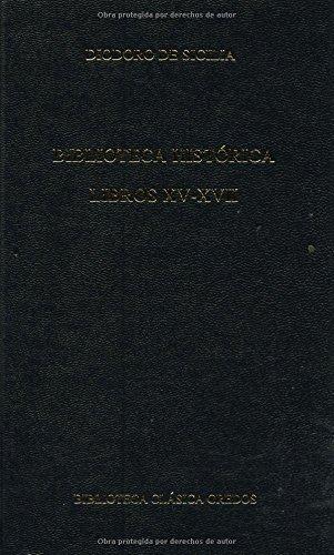 9788424923334: Biblioteca historica. Libros XV-XVII (B. CLÁSICA GREDOS)