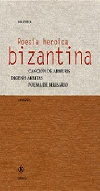 9788424923693: Poesia heroica bizantina / Byzantine Heroic Poetry (Spanish Edition)