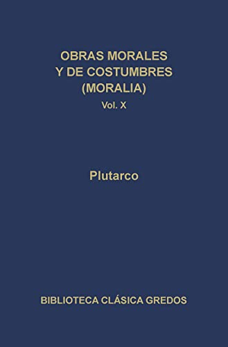 9788424923815: 309. Obras morales y de costumbres X (moralia): Erótico. Narraciones de amor. (B. CLÁSICA GREDOS)