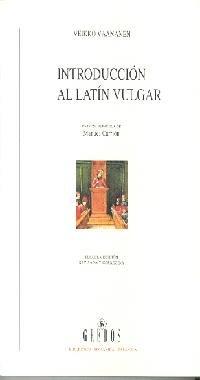 9788424923990: Introduccion al latin vulgar/ Introduction To Vulgar Latin (Biblioteca Romanica Hispanica/ Roman Hispanic Library) (Spanish Edition)