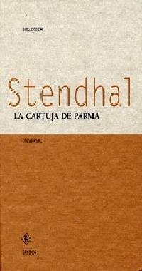 La Cartuja De Parma / the Chartreuse: Stendhal