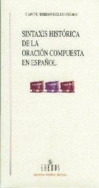 9788424927493: Sintaxis historica oracion compuesta esp (VARIOS GREDOS)