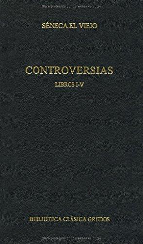 9788424927776: Controversias. Libros i-v (B. CLÁSICA GREDOS)