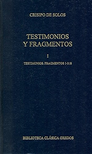 9788424927974: Testimonios Y Fragmentos I/ Testimonies And Fragments: Testimonios Y Fragmentos 1-318 / Testimonies And Fragments 1-318