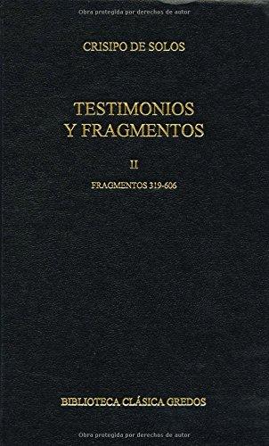 9788424927981: Testimonios Y Fragmentos II/ Testimonies And Fragments II: Fragmento 319-606 / Fragments 319-606 (Biblioteca Clasica Gredos / Classic Gredos Library) (Spanish Edition)