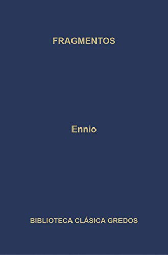 Fragmentos/ Fragments (Spanish Edition): Ennio, Quinto