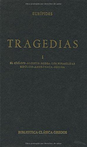 9788424934842: Tragedias (euripides) vol. 1: El cíclope. Alcestis. Medea. Los heraclidas. Hipólito. Andrómaca. Hécuba (B. CLÁSICA GREDOS)