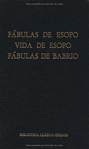 9788424934996: Fabulas esopo vida esopo fabulas babrio: 006 (B. CLÁSICA GREDOS)