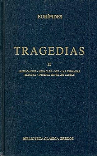 9788424935030: Tragedias (euripides) vol. 2: Suplicantes; Heracles; Ion; Las troyanas; Electra; Ifigenia entre los tauros (B. CLÁSICA GREDOS)