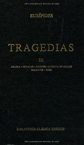 9788424935269: Tragedias III - Helena -Fenicias-Orestes- Efigenia (Biblioteca Clásica Gredos) (Spanish Edition)