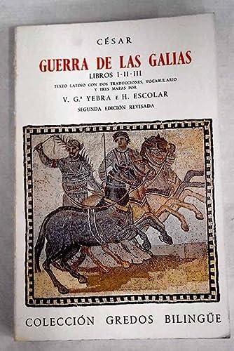9788424935474: Guerra de Las Galias - Libros I, II, III (Spanish Edition)