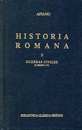 9788424935511: Historia Romana - T.II 83 Guerras Civiles I-II (Spanish Edition)