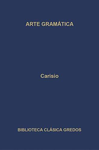 Arte gramatica. Libro I: Carisio