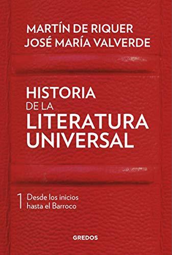 Historia de la literatura universal 1 Desde: De Riquer, Martín/