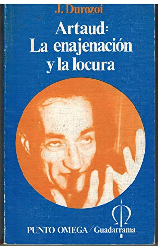 9788425001888: Artaud y la enajenacion y la locura