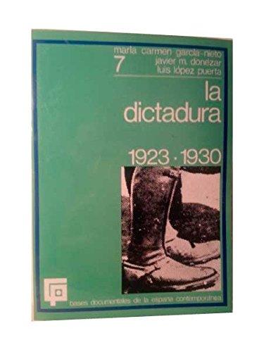 La Dictadura: 1923-1930: Mar?a Carmen Garcia-Nieto, Javier Mar?a Donezar,