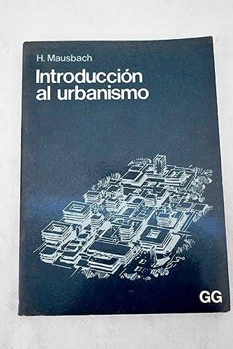 Introducción al urbanismo. Un análisis de los fundamentos de la planificación ...