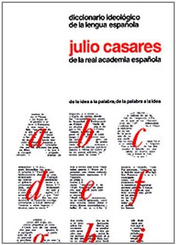 9788425201264: Diccionario Ideologico de La Lengua Espa~nola: Desde La Idea a la Palabra, Desde La Palabra a la Idea (Hardcover) (Spanish Edition)