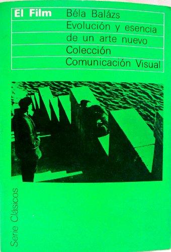 9788425207167: El film: Evolución y esencia de un arte nuevo (Serie Clásicos) (Spanish Edition)